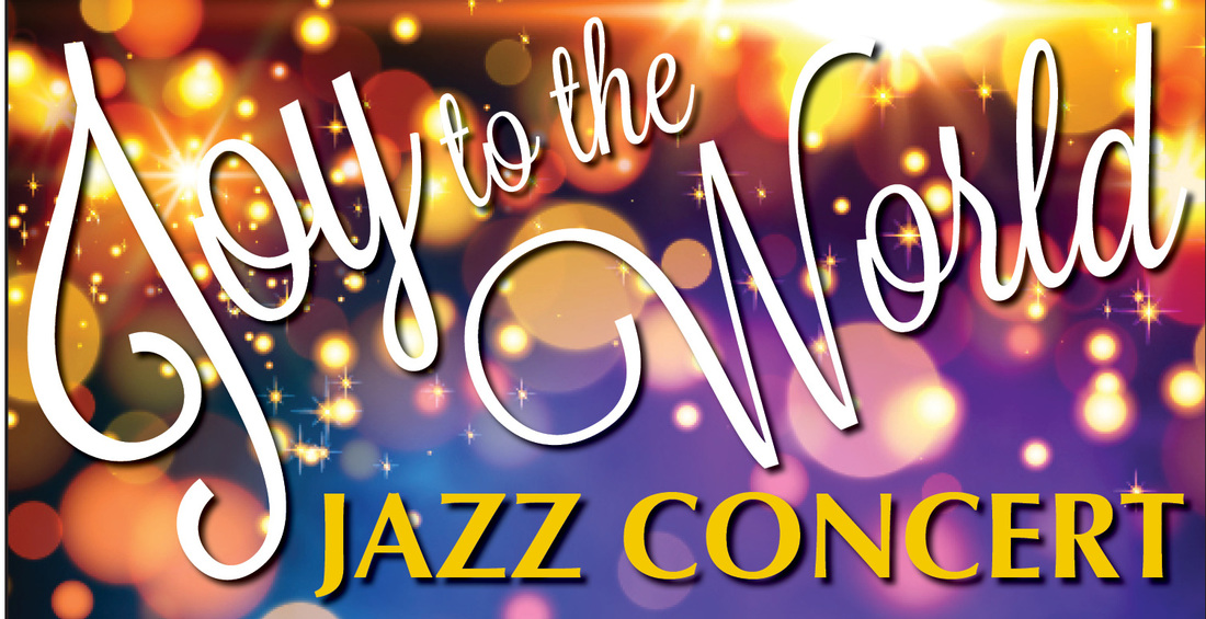 Joy To The World Jazz Concert - RLB Productions